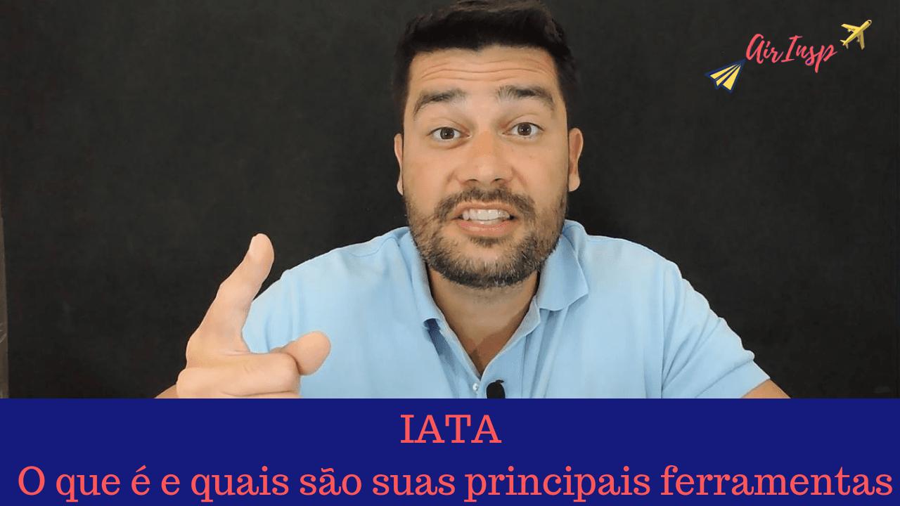 IATA: O que é e quais são suas principais ferramentas – Podcast