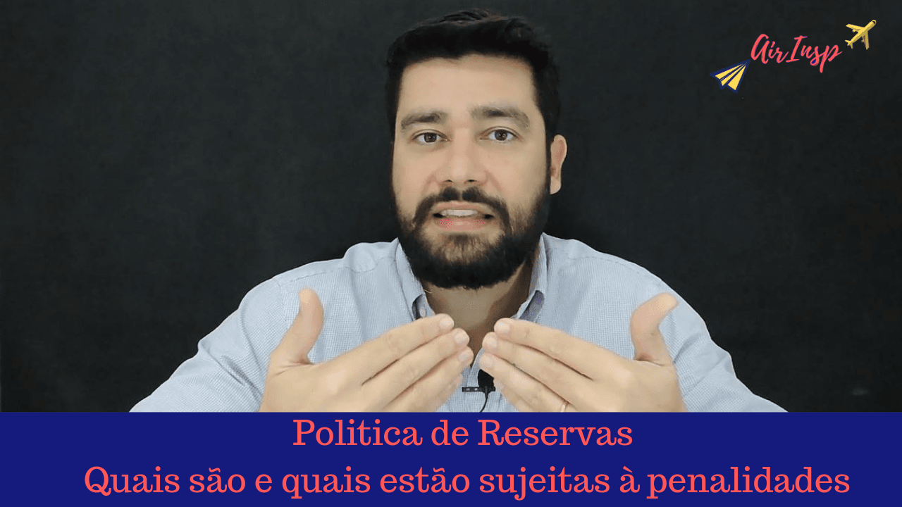 Politica de Reservas, quais são e quais estão sujeitas à penalidades – Podcast