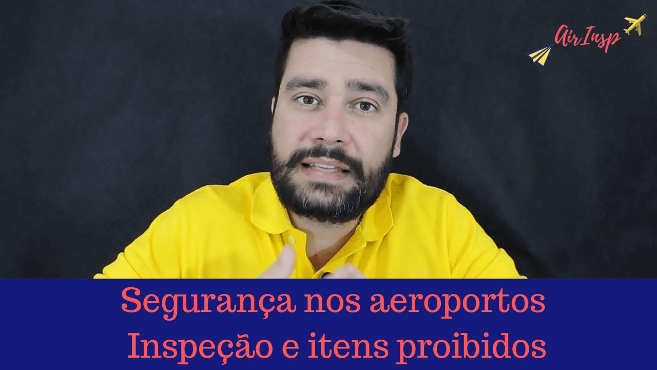 Segurança nos aeroportos: Inspeção e itens proibidos – Podcast
