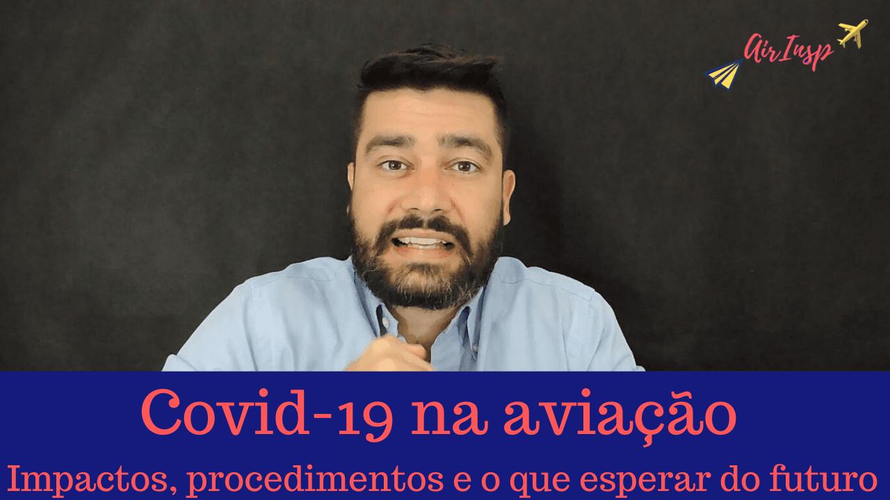 Covid-19 na aviação: Impactos, procedimentos e o que esperar do futuro – PodCast